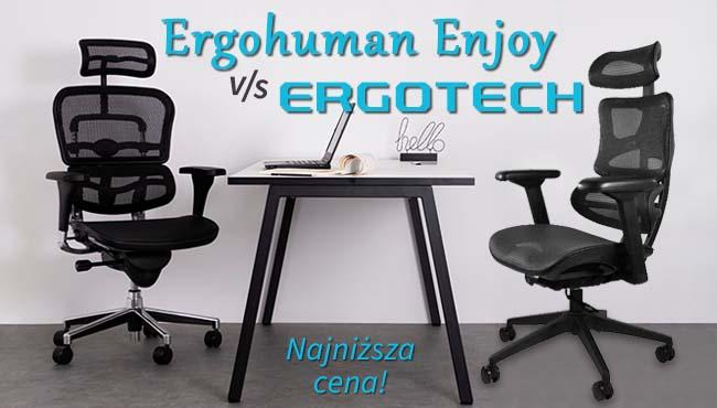 Fotel Ergohuman Enjoy firmy Nowy Styl i Ergotech produkcji Unique - który lepszy dla Ciebie?