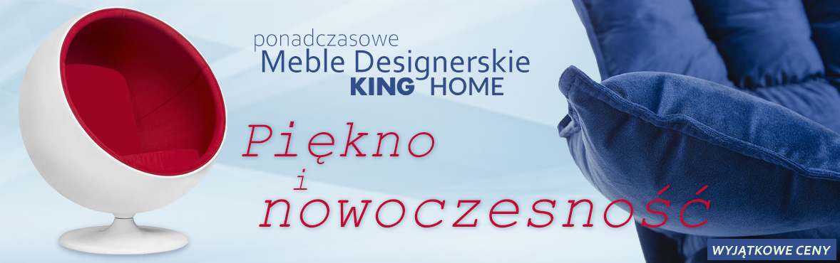 Meble designerskie King Home